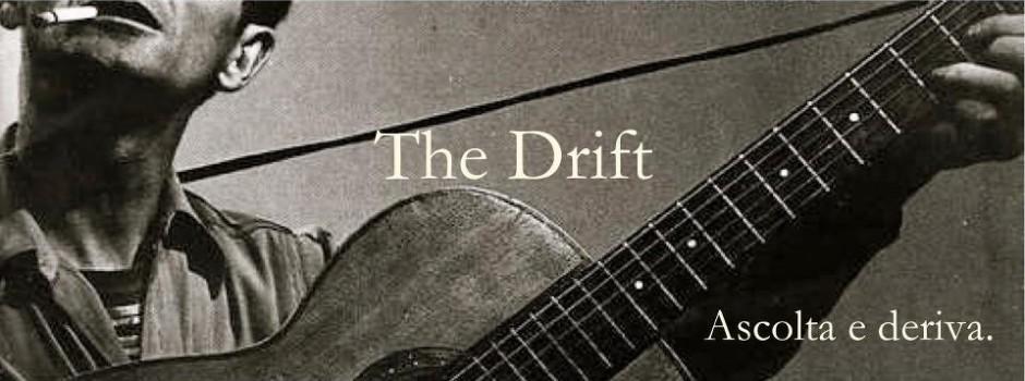 The Drift – Ascolta e Deriva
