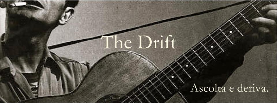 The Drift – Ascolta e Deriva